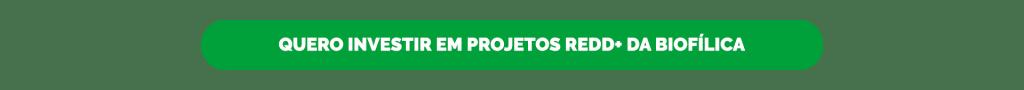 Quero investir em projetos REDD+