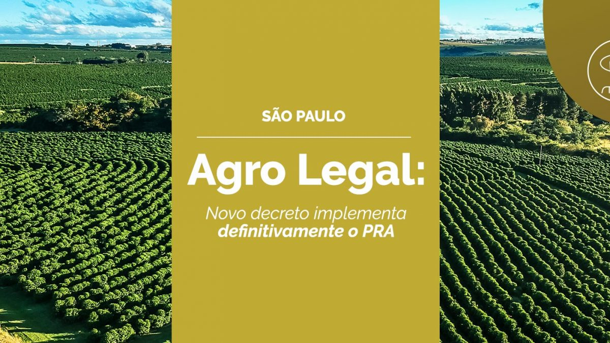 Agro Legal: novo decreto implementa definitivamente o PRA